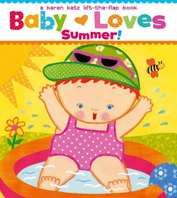 Baby Loves Summer! By Katz, Karen/ Katz, Karen (ILT)